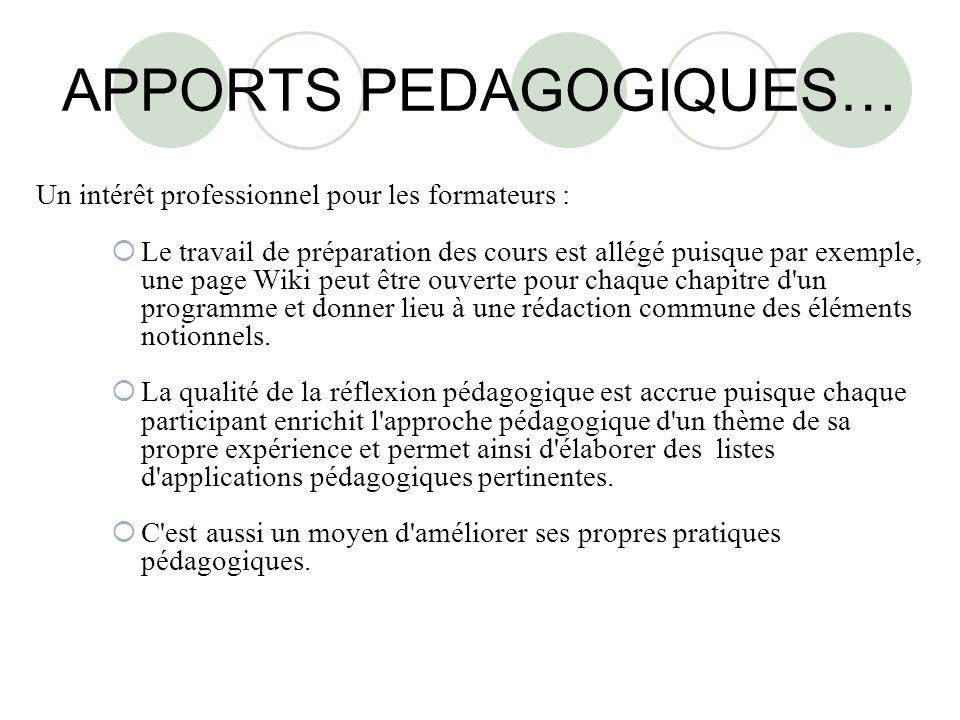 APPORTS PEDAGOGIQUES… Un intérêt professionnel pour les formateurs : Le travail de préparation des cours est allégé puisque par exemple, une page Wiki