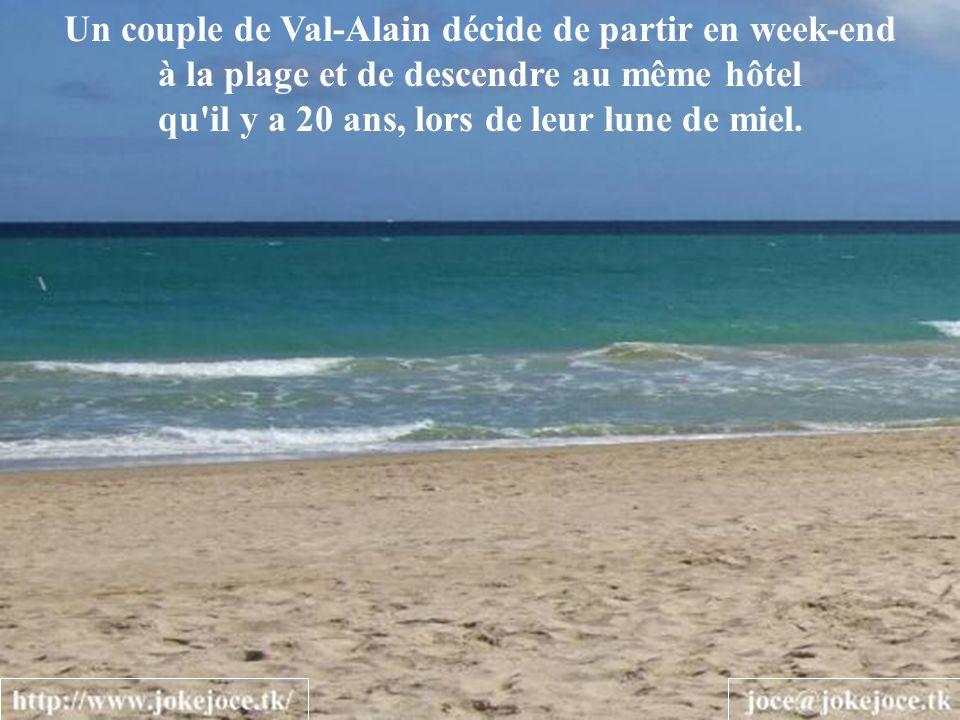 Un couple de Val-Alain décide de partir en week-end à la plage et de descendre au même hôtel qu il y a 20 ans, lors de leur lune de miel.
