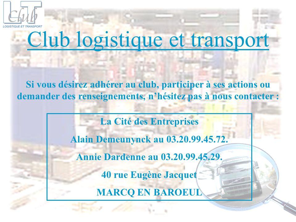 Club logistique et transport Si vous désirez adhérer au club, participer à ses actions ou demander des renseignements, nhésitez pas à nous contacter :