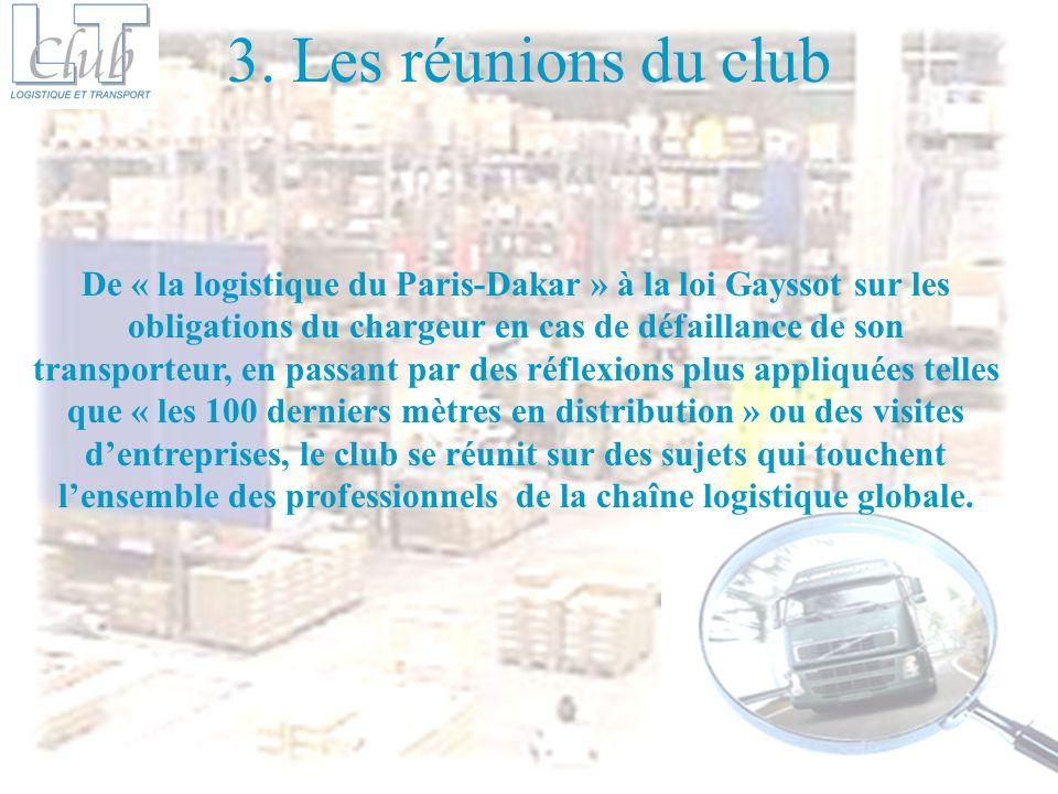 3. Les réunions du club De « la logistique du Paris-Dakar » à la loi Gayssot sur les obligations du chargeur en cas de défaillance de son transporteur