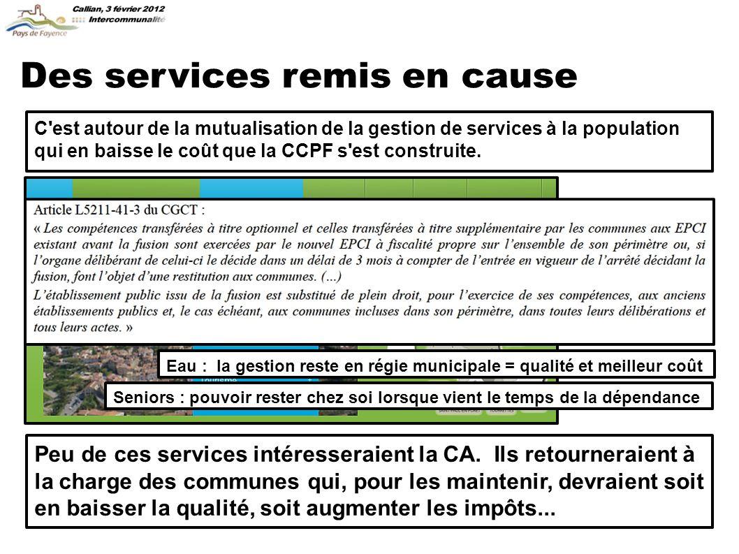 Des services remis en cause C est autour de la mutualisation de la gestion de services à la population qui en baisse le coût que la CCPF s est construite.
