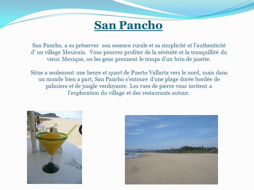 San Pancho San Pancho, a su préserver son essence rurale et sa simplicité et lauthenticité d un village Mexicain. Vous pourrez profiter de la sérénité