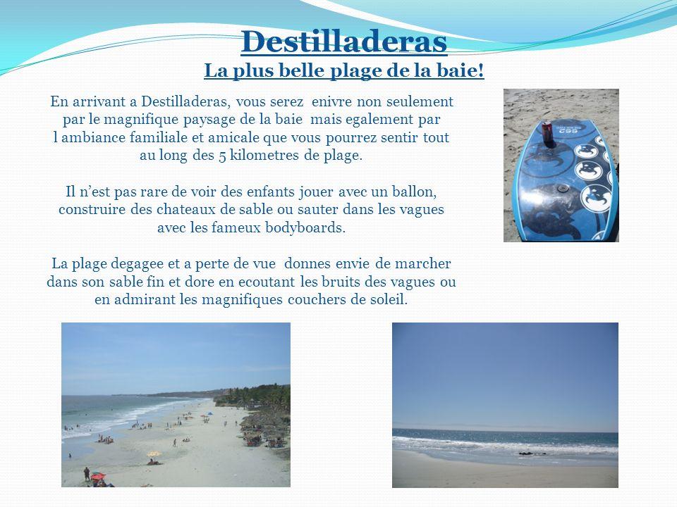 Destilladeras La plus belle plage de la baie! En arrivant a Destilladeras, vous serez enivre non seulement par le magnifique paysage de la baie mais e