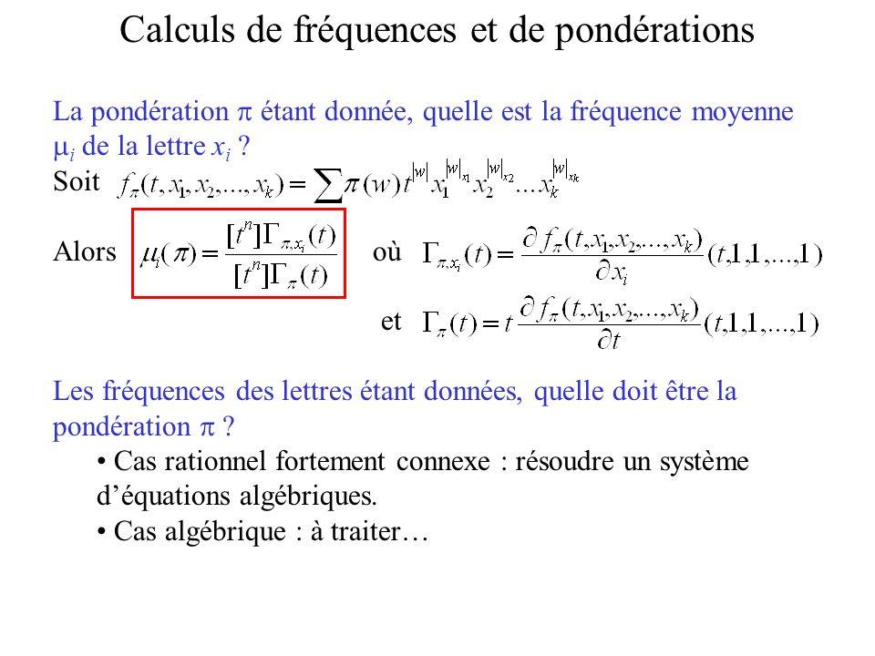 La pondération étant donnée, quelle est la fréquence moyenne i de la lettre x i ? Soit Alors où et Les fréquences des lettres étant données, quelle do
