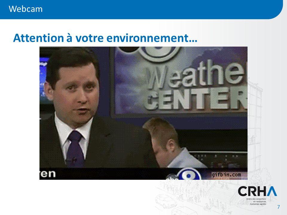 Webcam 8 Attention à votre environnement…