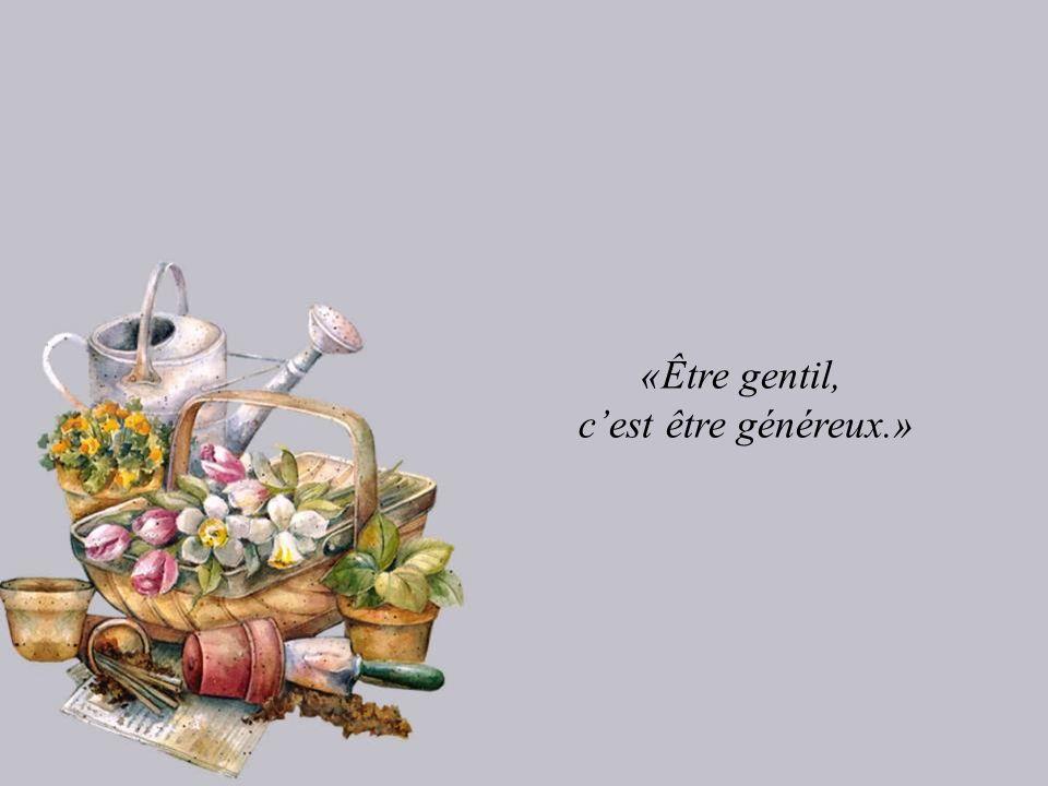 «Être gentil, cest être généreux.»