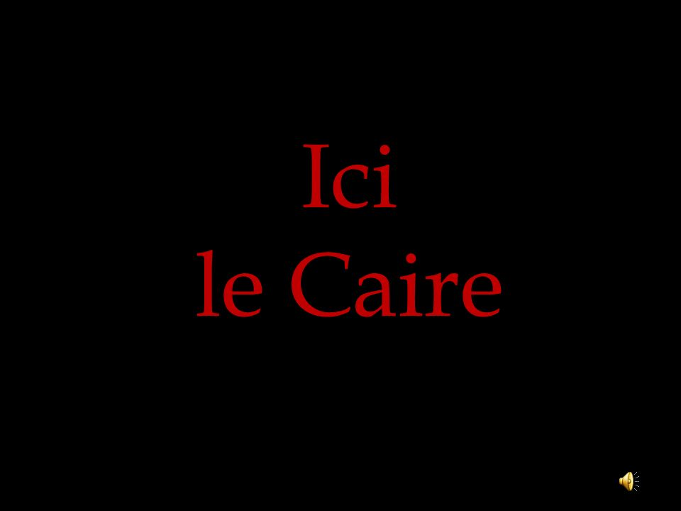 Ici le Caire