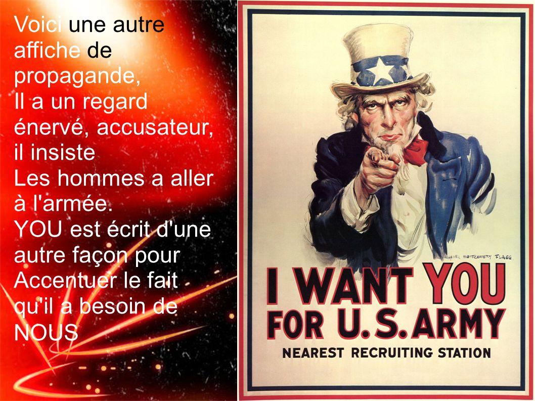 Voici une autre affiche de propagande, Il a un regard énervé, accusateur, il insiste Les hommes a aller à l'armée. YOU est écrit d'une autre façon pou