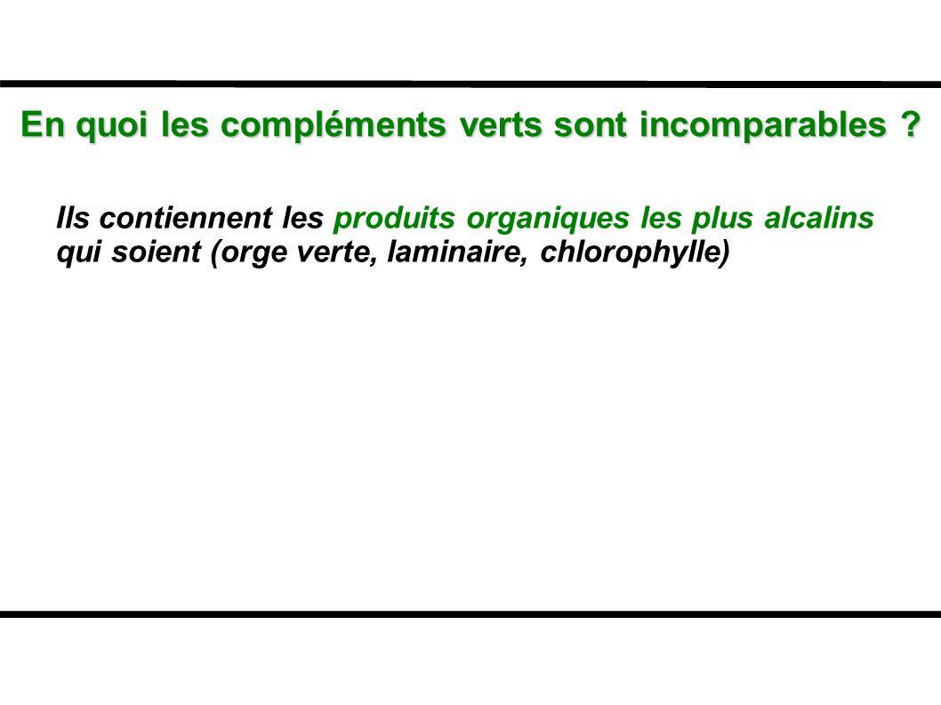 Ils contiennent les produits organiques les plus alcalins qui soient (orge verte, laminaire, chlorophylle)