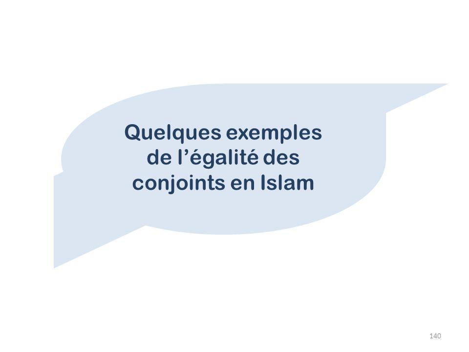 140 Quelques exemples de légalité des conjoints en Islam