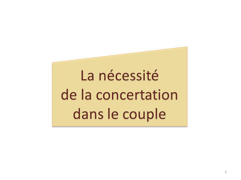 La nécessité de la concertation dans le couple La nécessité de la concertation dans le couple 2