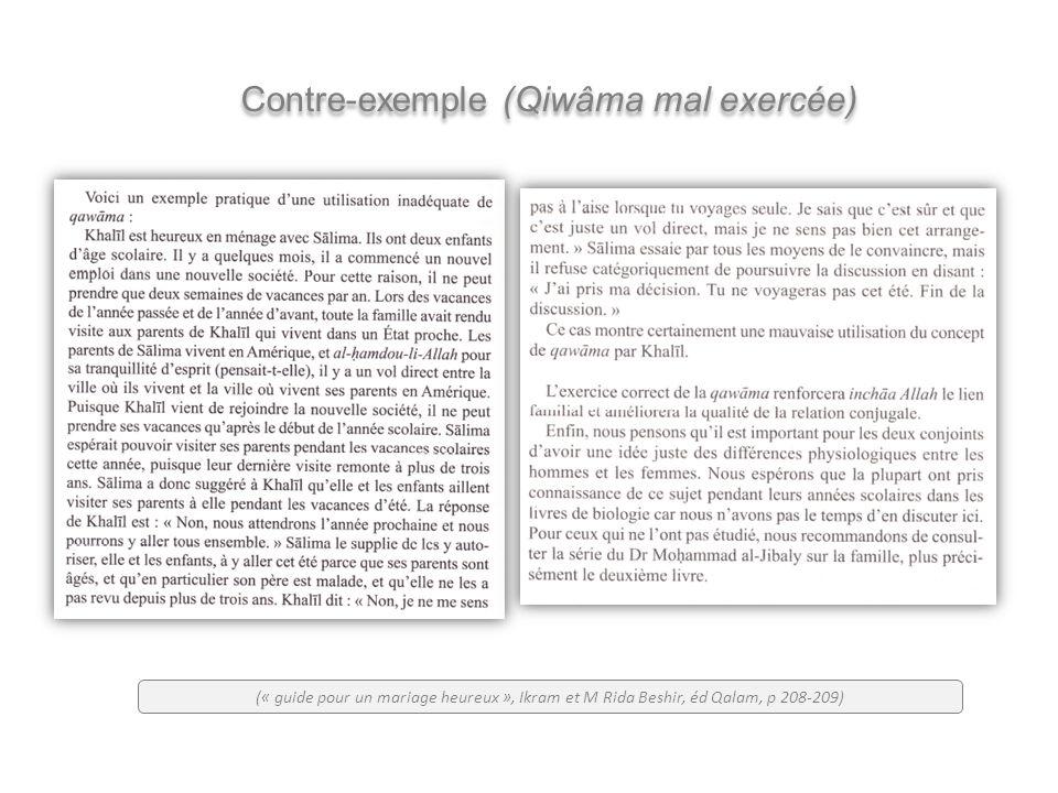 Contre-exemple (Qiwâma mal exercée) (« guide pour un mariage heureux », Ikram et M Rida Beshir, éd Qalam, p 208-209)