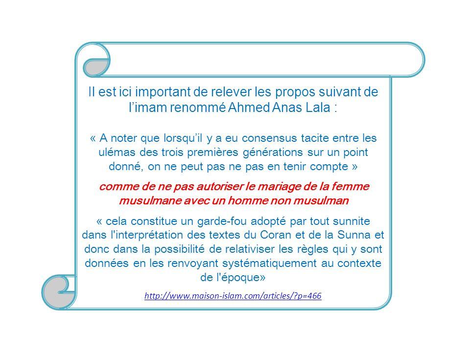 Il est ici important de relever les propos suivant de limam renommé Ahmed Anas Lala : « A noter que lorsquil y a eu consensus tacite entre les ulémas