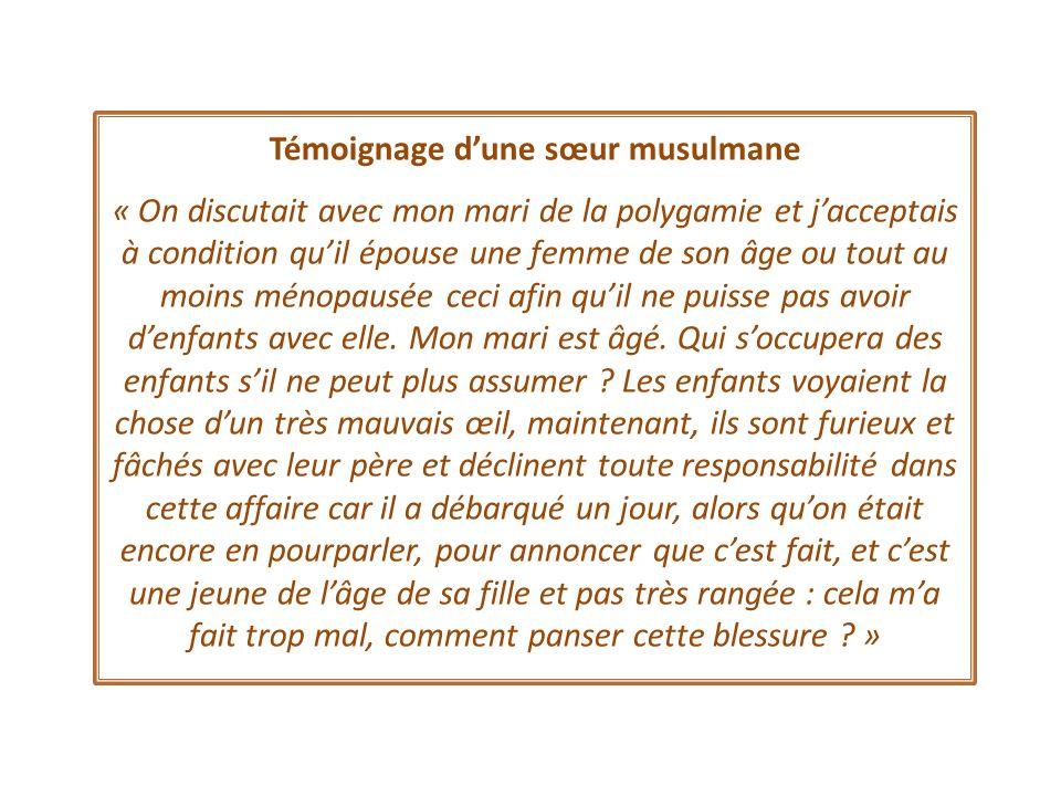 Témoignage dune sœur musulmane « On discutait avec mon mari de la polygamie et jacceptais à condition quil épouse une femme de son âge ou tout au moin