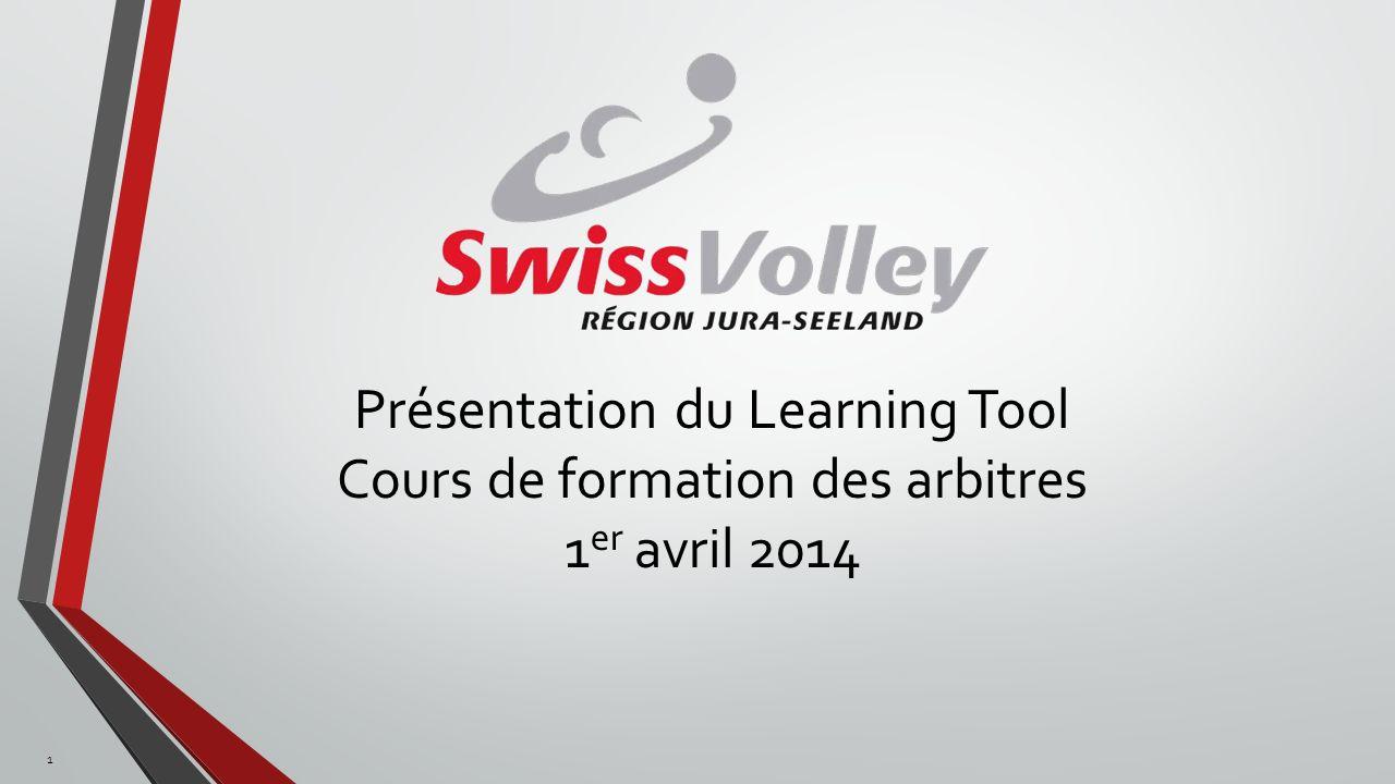 Présentation du Learning Tool Cours de formation des arbitres 1 er avril 2014 1