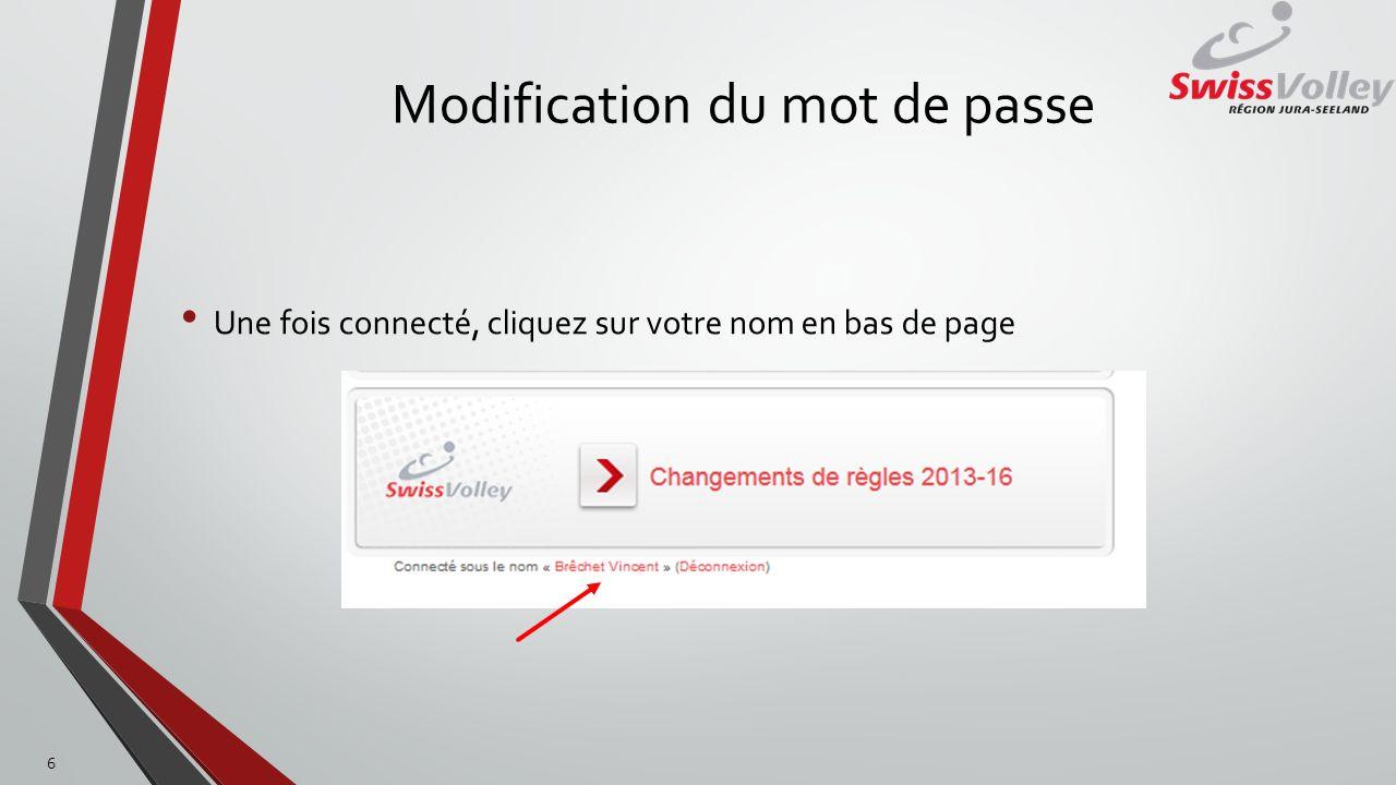 Modification du mot de passe Choisir «Changer le mot de passe» 7