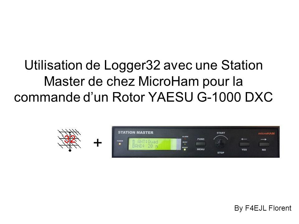 Utilisation de Logger32 avec une Station Master de chez MicroHam pour la commande dun Rotor YAESU G-1000 DXC + By F4EJL Florent