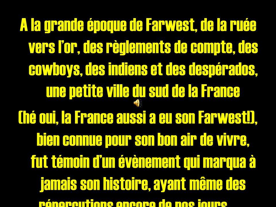 A la grande époque de Farwest, de la ruée vers lor, des règlements de compte, des cowboys, des indiens et des despérados, une petite ville du sud de la France (hé oui, la France aussi a eu son Farwest!), bien connue pour son bon air de vivre, fut témoin dun évènement qui marqua à jamais son histoire, ayant même des répercutions encore de nos jours …… A lépoque, LOS BRIGNOLOS, ville minière de quelques centaines dhabitants, devint, par la richesse de son sol, une destination particulièrement recherchée…