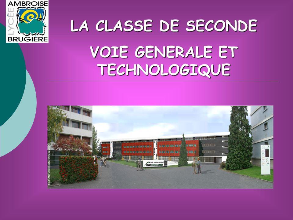 LA CLASSE DE SECONDE VOIE GENERALE ET TECHNOLOGIQUE