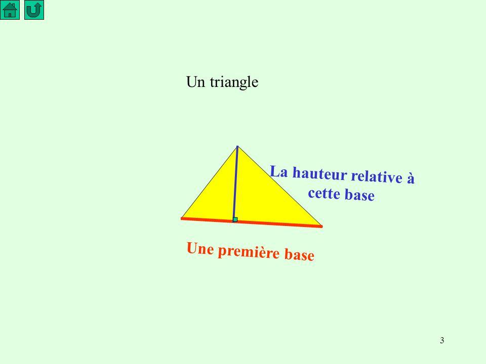 3 Un triangle Une première base La hauteur relative à cette base