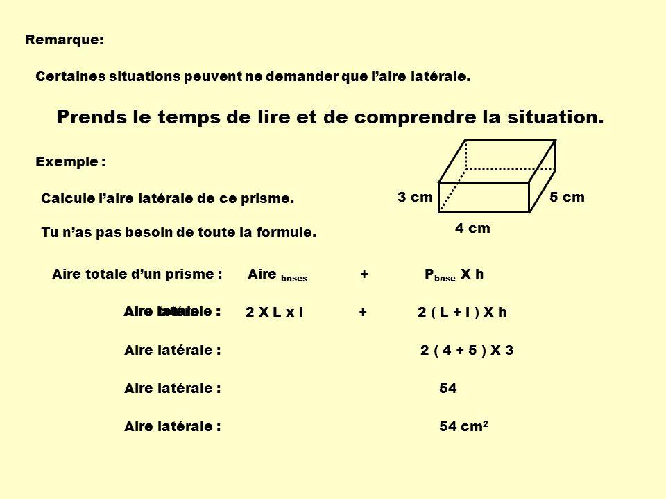Exemple 12 m 10 m 12 m Aire totale de la pyramide : Aire base + P base X apothème 2 Aire totale de la pyramide : c 2 + 4ca 2 Aire totale de la pyramide : 12 2 + 4 X 12 X 10 2 144 + 240 = 384 m 2 8 m Calcule laire totale de cette pyramide.