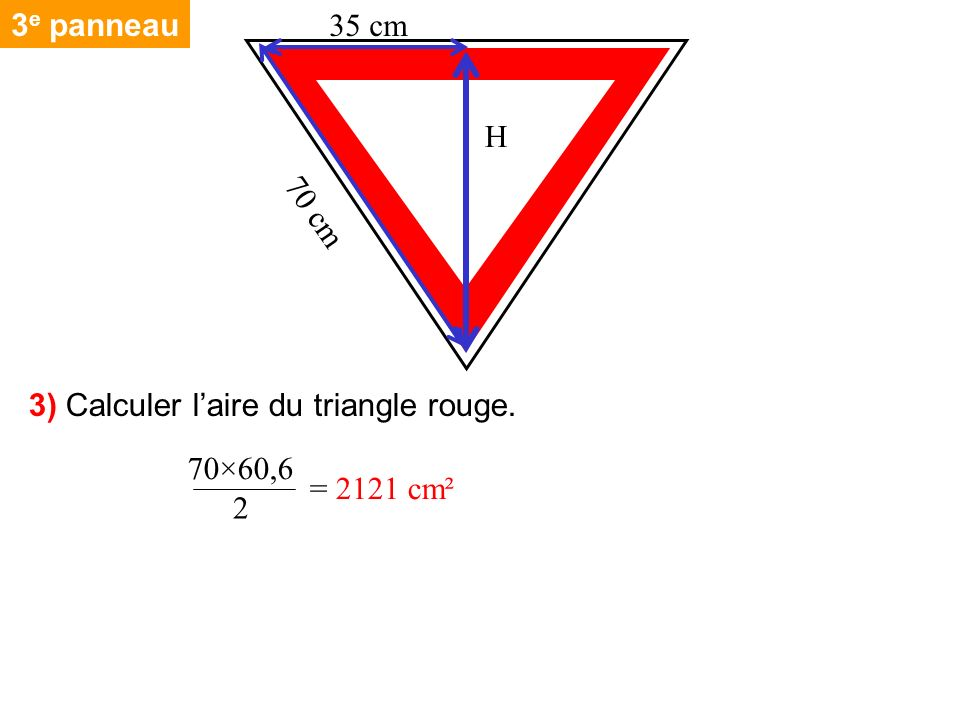 3 e panneau 4) Calculer la hauteur du triangle blanc.