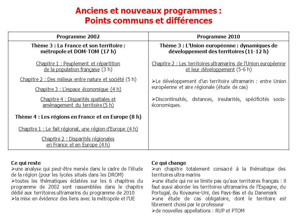 Programme 2002Programme 2010 Thème 3 : La France et son territoire : métropole et DOM-TOM (17 h) Chapitre 1 : Peuplement et répartition de la populati