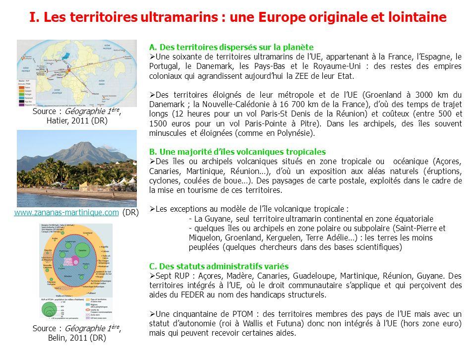 I. Les territoires ultramarins : une Europe originale et lointaine Source : Géographie 1 ère, Hatier, 2011 (DR) www.zananas-martinique.comwww.zananas-