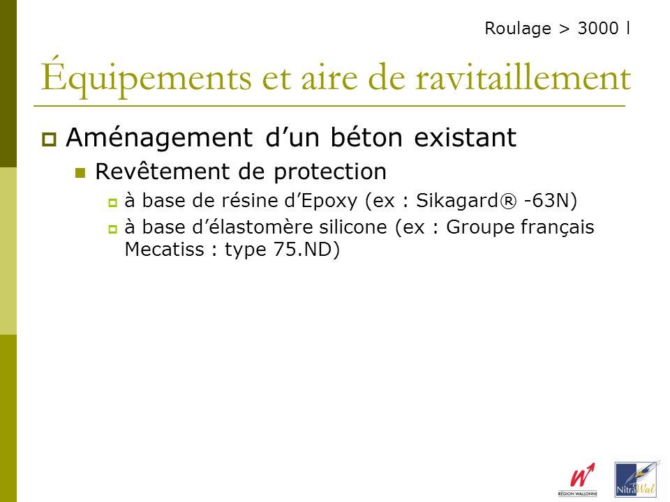 Équipements et aire de ravitaillement Aménagement dun béton existant Revêtement de protection à base de résine dEpoxy (ex : Sikagard® -63N) à base dél