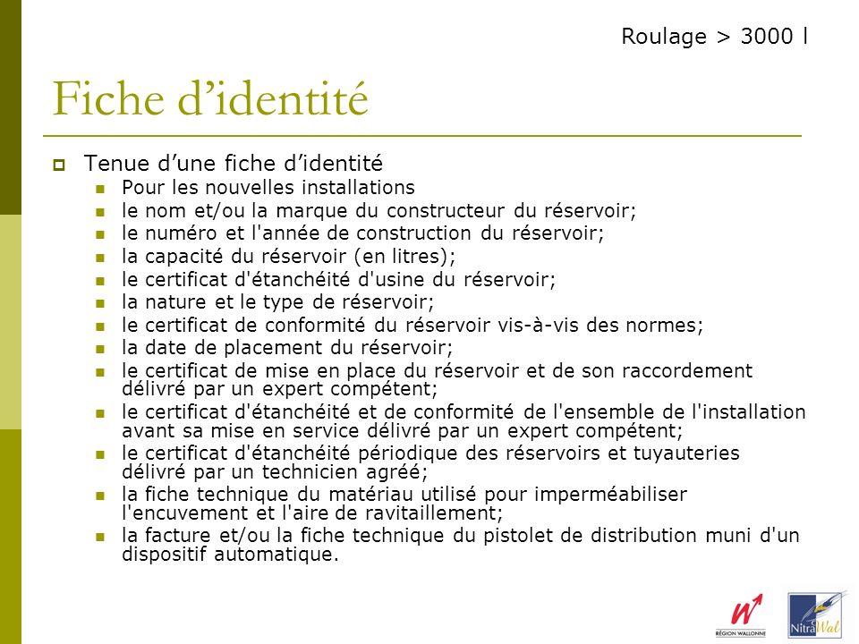 Tenue dune fiche didentité Pour les nouvelles installations le nom et/ou la marque du constructeur du réservoir; le numéro et l'année de construction