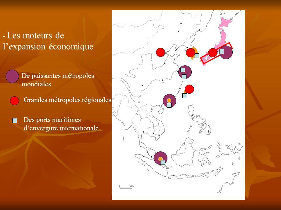 - L- Les moteurs de lexpansion économique De puissantes métropoles mondiales Des ports maritimes denvergure internationale Grandes métropoles régional