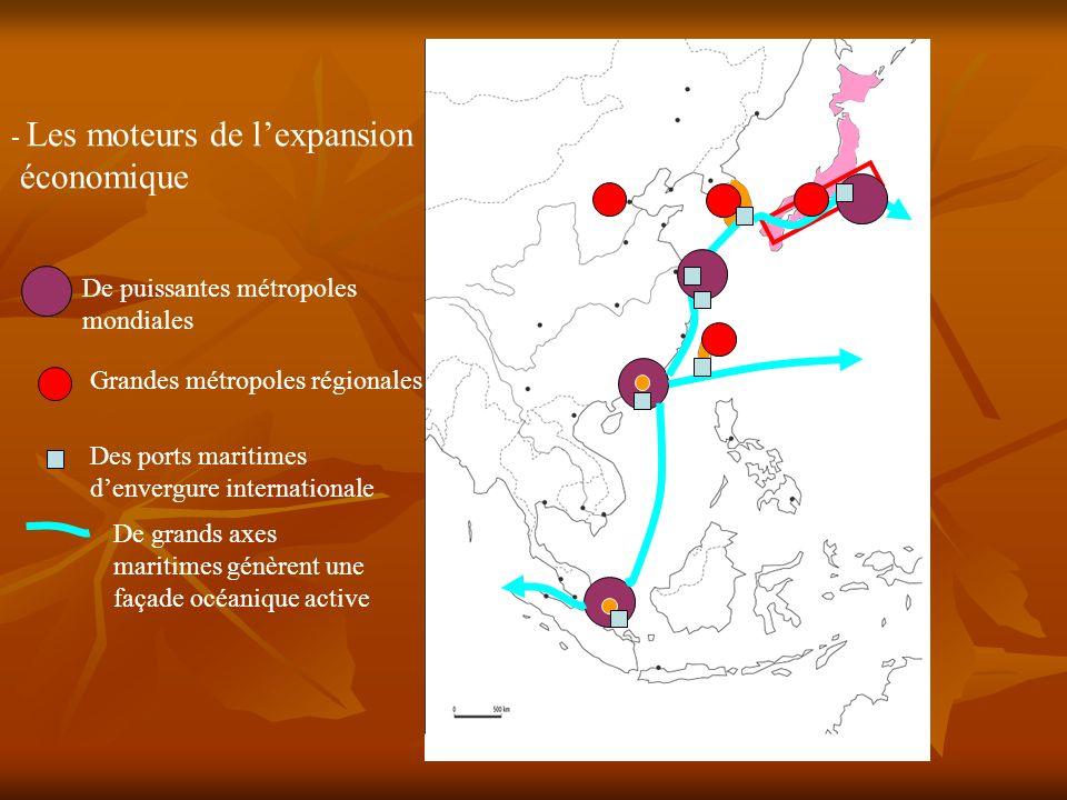 - Les moteurs de lexpansion économique De puissantes métropoles mondiales Des ports maritimes denvergure internationale Grandes métropoles régionales De grands axes maritimes génèrent une façade océanique active