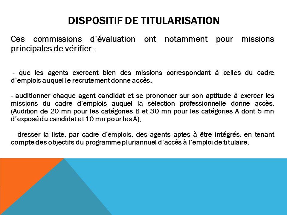 DISPOSITIF DE TITULARISATION Ces commissions dévaluation ont notamment pour missions principales de vérifier : - que les agents exercent bien des miss