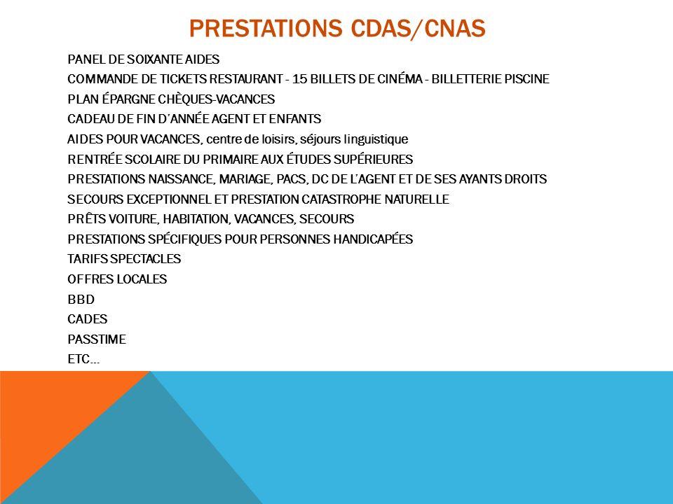PRESTATIONS CDAS/CNAS PANEL DE SOIXANTE AIDES COMMANDE DE TICKETS RESTAURANT - 15 BILLETS DE CINÉMA - BILLETTERIE PISCINE PLAN ÉPARGNE CHÈQUES-VACANCE