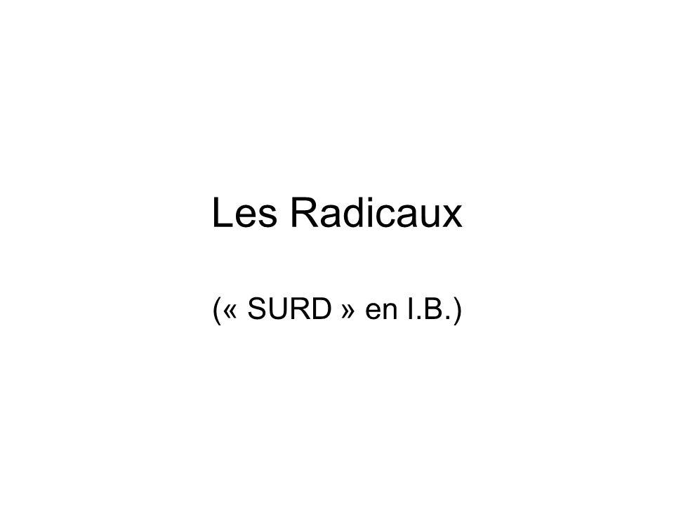 Les Radicaux (« SURD » en I.B.)