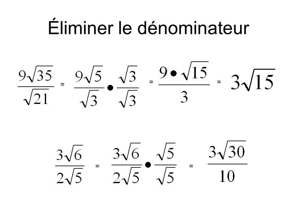 Éliminer le dénominateur = = == =