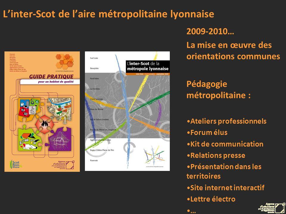 Linter-Scot de laire métropolitaine lyonnaise 2009-2010… La mise en œuvre des orientations communes Pédagogie métropolitaine : Ateliers professionnels