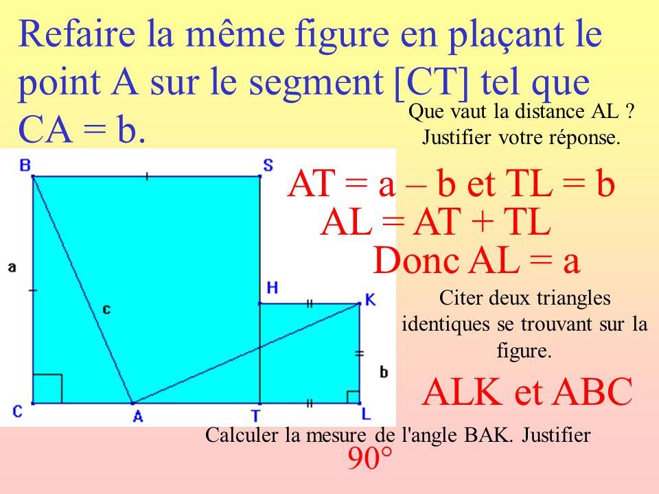 Refaire la même figure en plaçant le point A sur le segment [CT] tel que CA = b. Citer deux triangles identiques se trouvant sur la figure. Calculer l