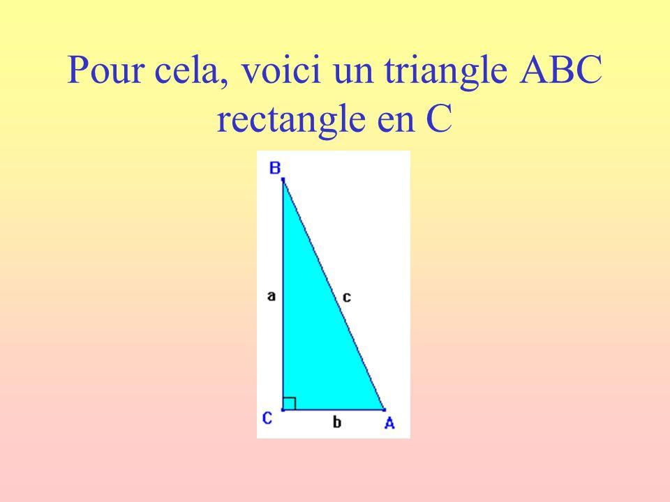 Pour cela, voici un triangle ABC rectangle en C