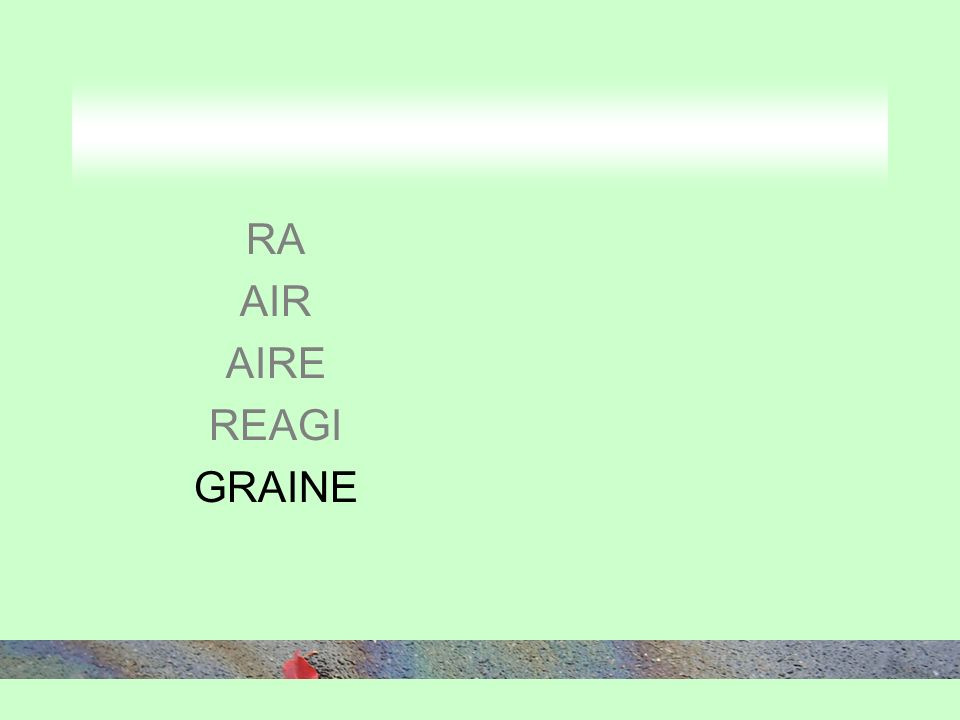 RA AIR AIRE REAGI GRAINE