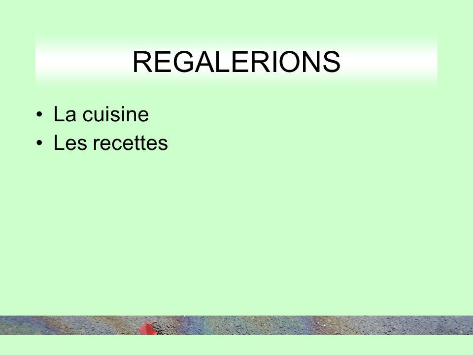 REGALERIONS La cuisine Les recettes