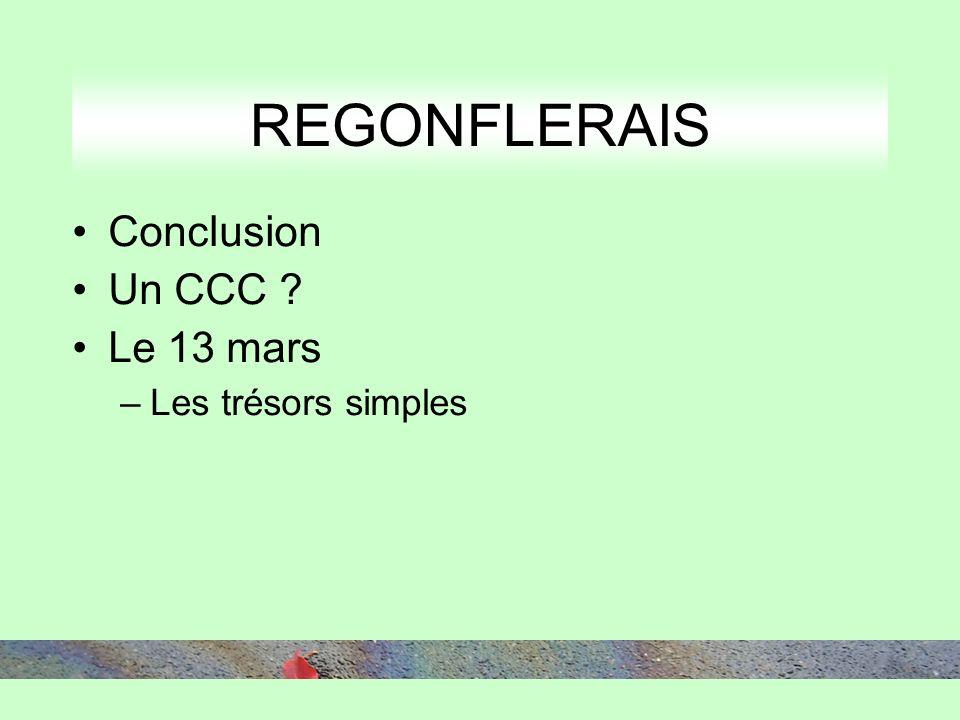 Conclusion Un CCC Le 13 mars –Les trésors simples