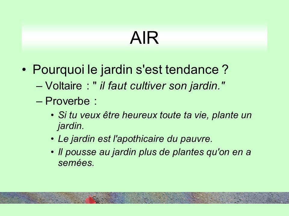 AIR Pourquoi le jardin s'est tendance ? –Voltaire :