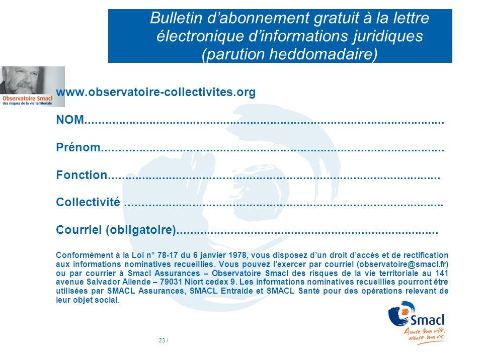 23 / Bulletin dabonnement gratuit à la lettre électronique dinformations juridiques (parution heddomadaire) www.observatoire-collectivites.org NOM....