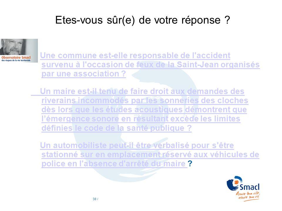 Etes-vous sûr(e) de votre réponse ? Une commune est-elle responsable de l'accident survenu à l'occasion de feux de la Saint-Jean organisés par une ass