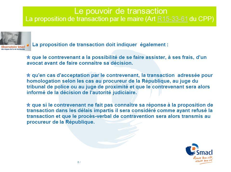 8 / Le pouvoir de transaction La proposition de transaction par le maire (Art R15-33-61 du CPP)R15-33-61 La proposition de transaction doit indiquer é
