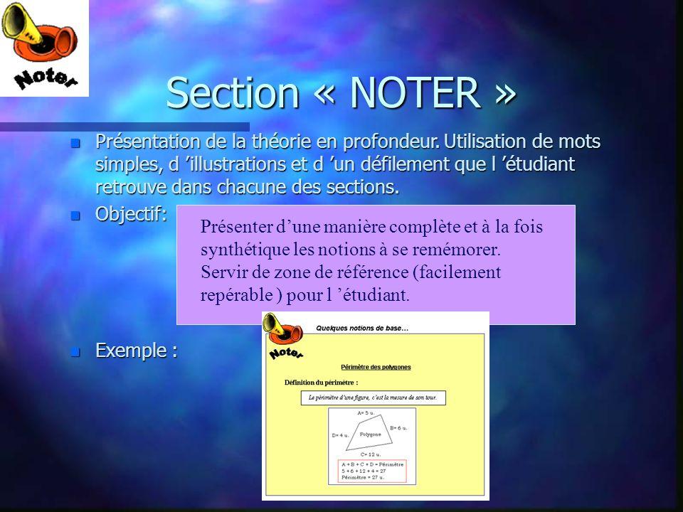 Section « NOTER » n Présentation de la théorie en profondeur. Utilisation de mots simples, d illustrations et d un défilement que l étudiant retrouve