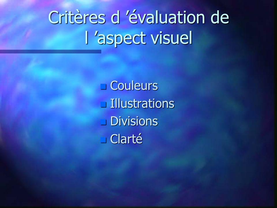 Critères d évaluation de l aspect visuel n Couleurs n Illustrations n Divisions n Clarté