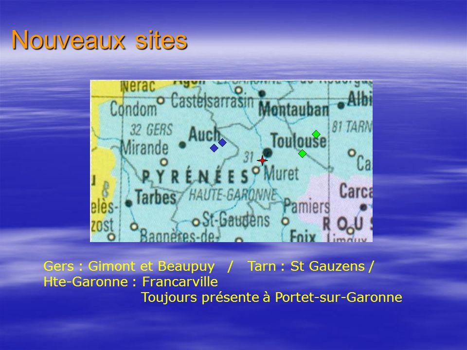 Nouveaux sites Gers : Gimont et Beaupuy / Tarn : St Gauzens / Hte-Garonne : Francarville Toujours présente à Portet-sur-Garonne
