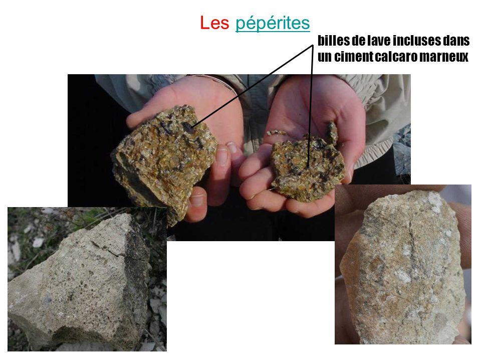Les pépéritespépérites billes de lave incluses dans un ciment calcaro marneux